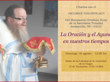 Este domingo, charla con el Padre Theophylact - La Oración y el Ayuno en nuestros tiempos