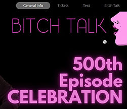 Bitch Talk Podcast's 500th Episode Event