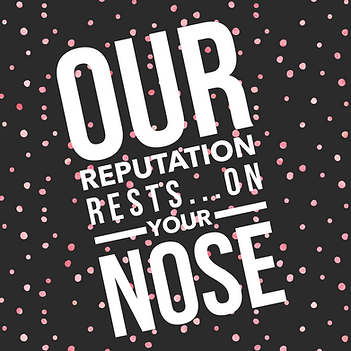 Word- Our reputation rest on your nose.p