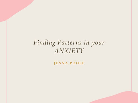 Finding Patterns in your Anxiety