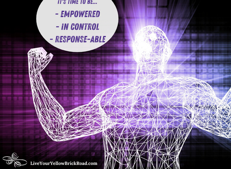 Are You Empowered? Are You in Control? Are You Response-Able?