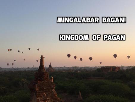 Mingalabar Bagan! Kingdom of Pagan