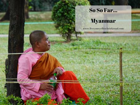 So So Far...Myanmar