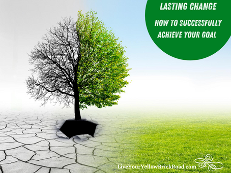 Lasting Change - How to Achieve Your Goal Successfully