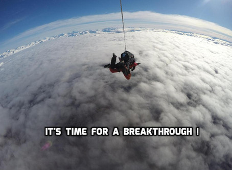 It's time for a BREAKTHROUGH!