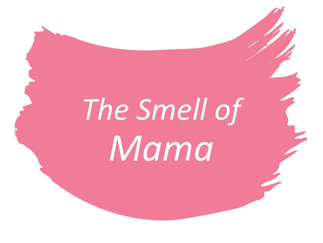 The Smell of Mama