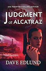 Judgement at Alcatraz: A Danya Biton Novel Dave Edlund