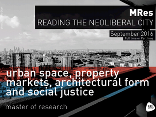MRes 'Reading the Neo Liberal City' starts September 2016 at UEL