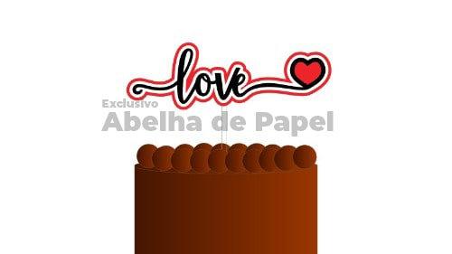Topo de bolo Love - Molde digital