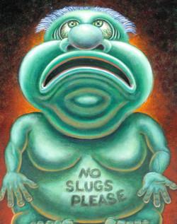 No Slugs Please
