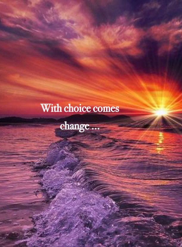 Sunrise with words With Choice Comes Change