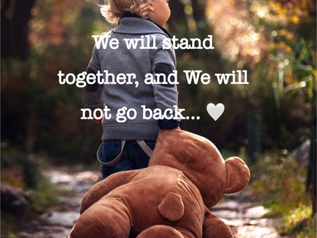 We Will Stand Together, and We Will Not Go Back…