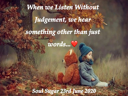 Listen without Judgment Update…
