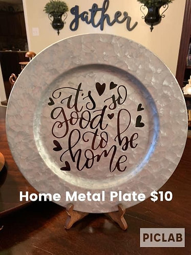 It's Good to be Home Metal Plate