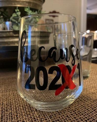 Because 2021 Glass