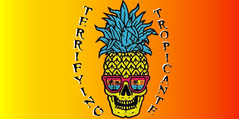 Terrifying Tropicante