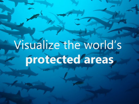 The New Data For A Cause Challenge - Visualize the world's protected areas