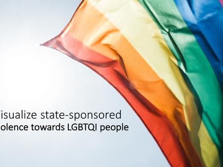 Visualize state-sponsored violence towards LGBTQI people