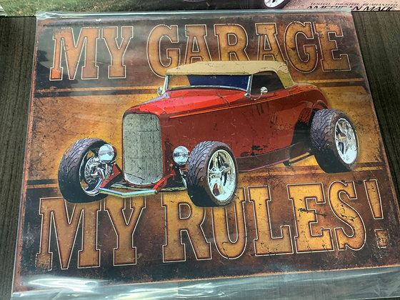 My Garage My Rules-Sign