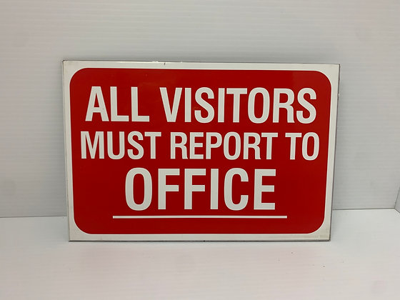 Visitors Must Report To Office Sign