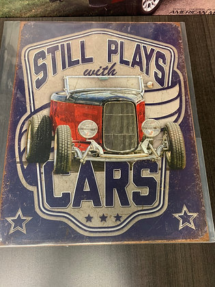 Still Plays With Cars-Sign