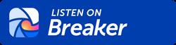 Breaker Podcasts
