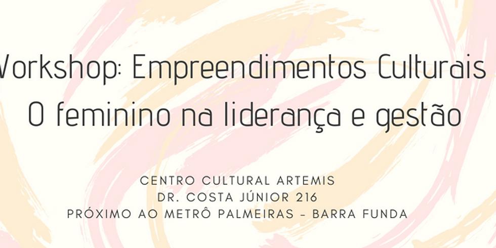 Workshop Empreendimentos Culturais: O Feminino na Liderança e Gestão