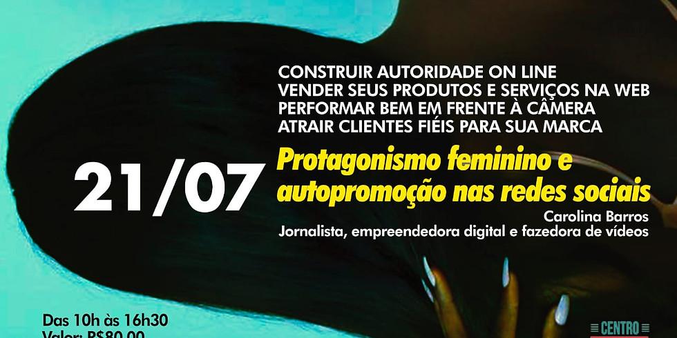 Protagonismo Feminino e Auto Promoção nas Redes Sociais