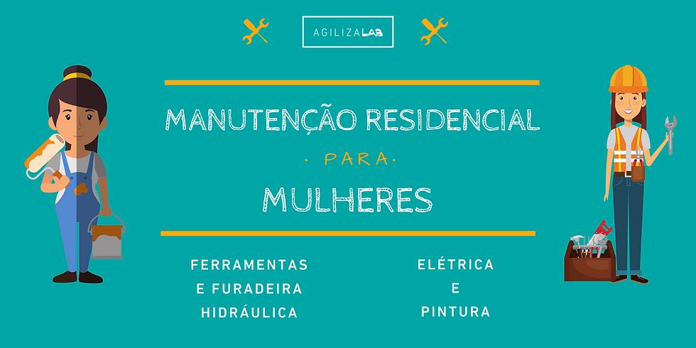 Workshop: Manutenção Residencial Para Mulheres (AgilizaLab)