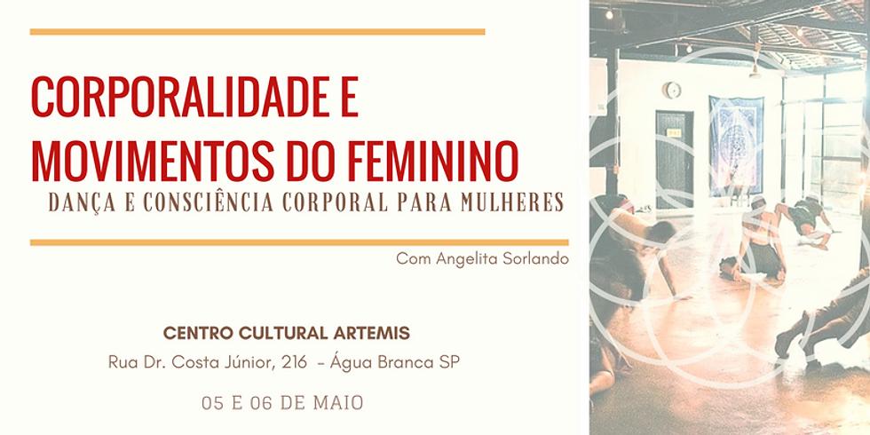 Corporalidade e Movimentos do Feminino - Dança e consciencia corporal para mulheres