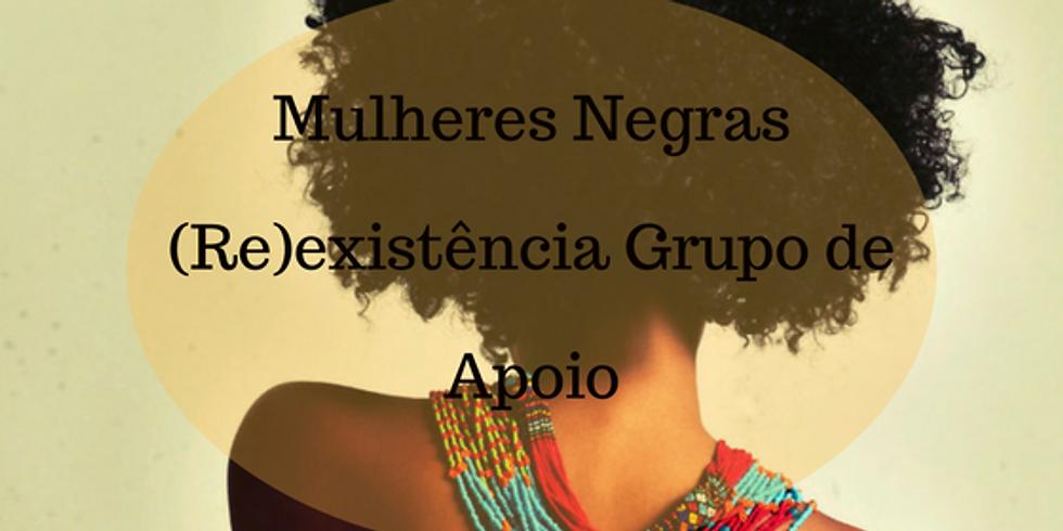 Mulheres Negras (Re)existência Grupo de Apoio