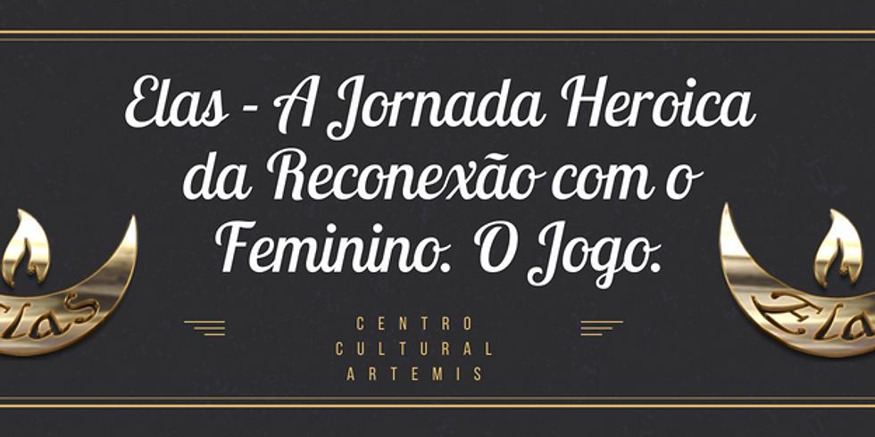 ELAS: A jornada Heroica dos 11 passos do Feminino. O JOGO.
