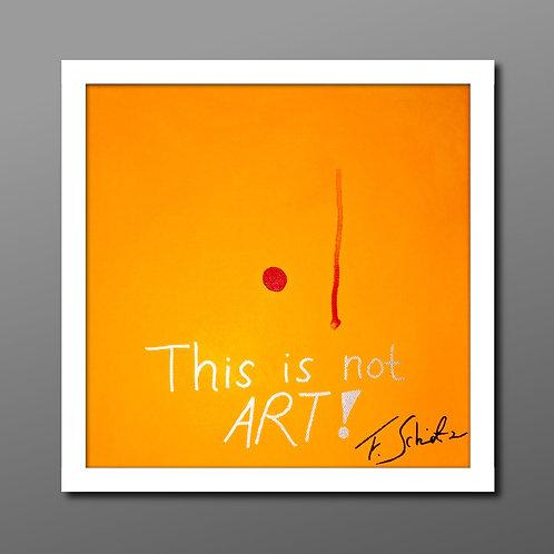 """Pop Art Original """"This is not Art!"""""""