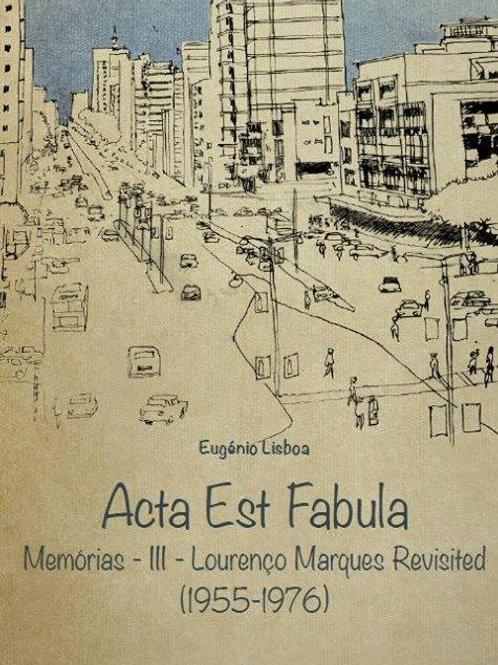 ACTA EST FABULA III