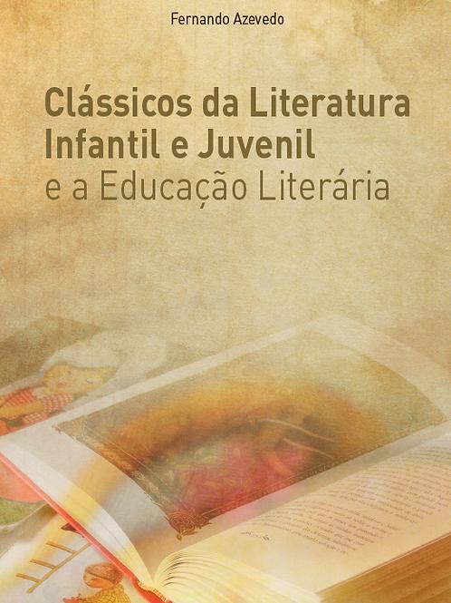 CLÁSSICOS DA LITERATURA INFANTIL E JUVENIL E A EDUCAÇÃO LITERÁRIA