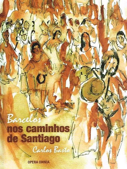 BARCELOS NOS CAMINHOS DE SANTIAGO