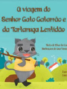 A VIAGEM DO SENHOR GATO GATARRÃO E DA TARTARUGA LENTIDÃO