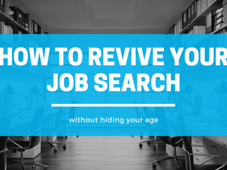 How to Revive Your Job Search Without Hiding Your Age