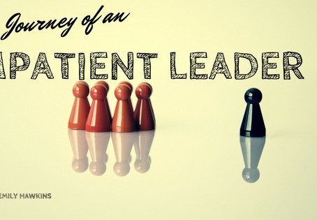 The Journey of an Impatient Leader (and how I turned it around)