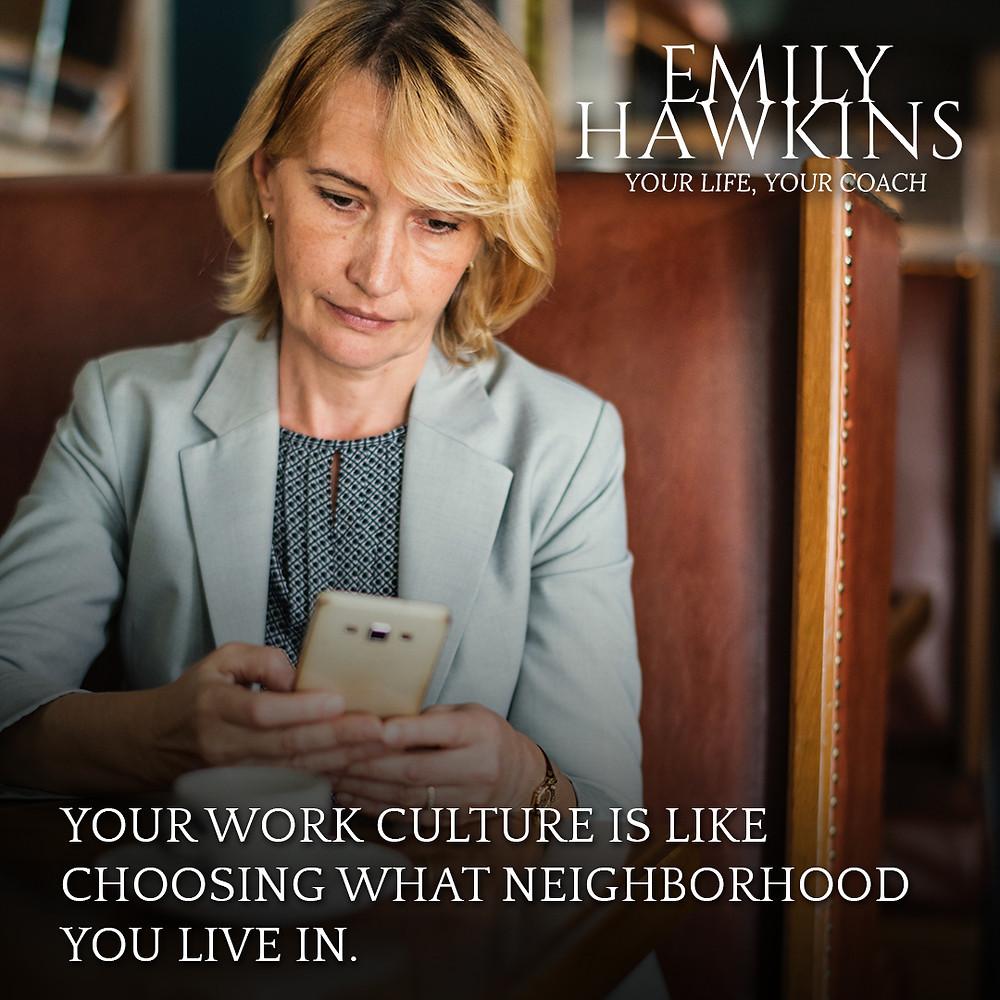 work culture is like choosing a neighborhood