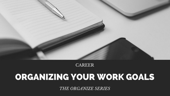 Simple way to organize your work goals