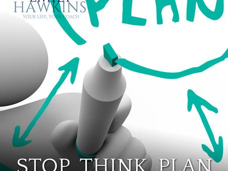 Stop, Think, Plan