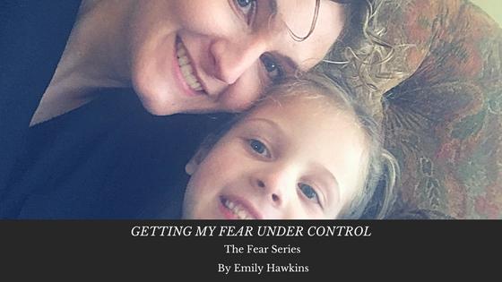 Getting my fear under control