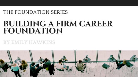 building a firm career foundation