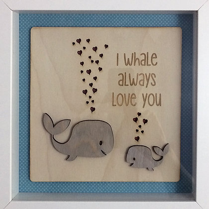 I Whale Always Love You, picture in frame