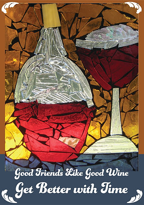 """Good Friends Like Good Wine"" Card"