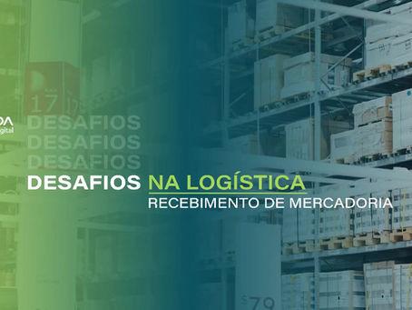 Desafios na logística: Recebimento de Mercadorias