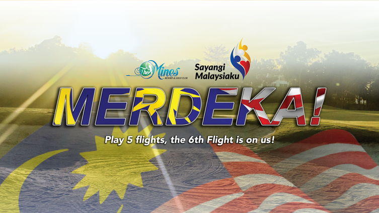Merdeka! Golf Promotion – The Mines Resort & Golf Club loves Malaysia!