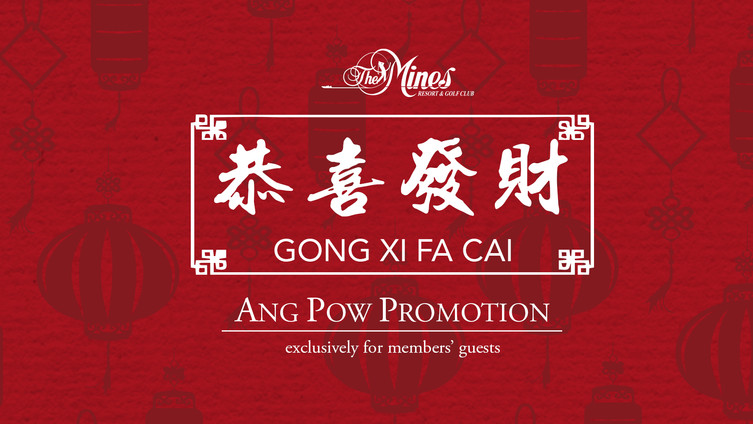 Ang Pow Promotion – The Mines Resort & Golf Club Rings in the Lunar New Year with a Bang!