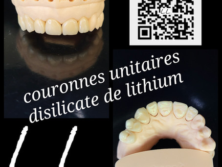 Couronnes unitaires en disilicate de lithium